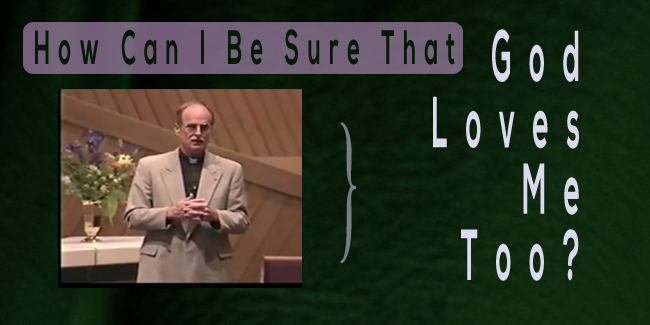 How Can You Be Sure That God Loves You? A message from Mel White