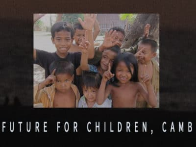 NEW FUTURE FOR CHILDREN, CAMBODIA