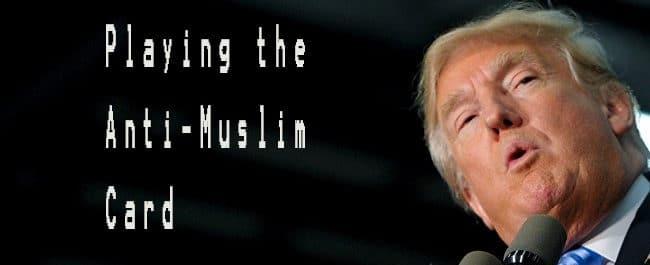 Playing The Anti-Muslim Card