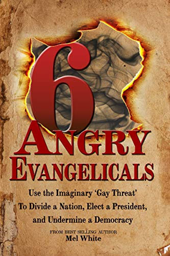 Six Angry Evangelicals - New Book by Mel White (2018)