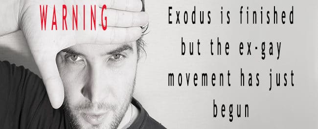 Warning: Exodus is finished but the ex-gay movement has just begun