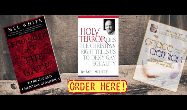 Books Written by Mel White - Stranger at the Gate: To be Gay and Christian in America, Holy Terror, Grace and Demion
